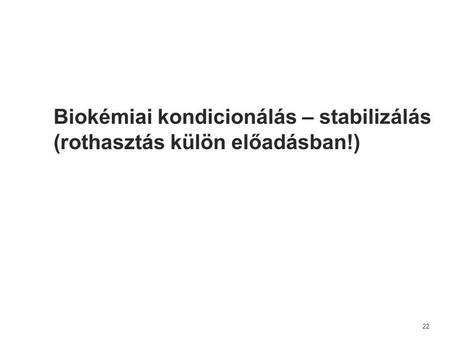 Biokémiai kondicionálás – stabilizálás (rothasztás külön előadásban!)