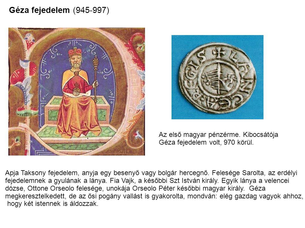 Géza fejedelem (945-997) Az első magyar pénzérme. Kibocsátója