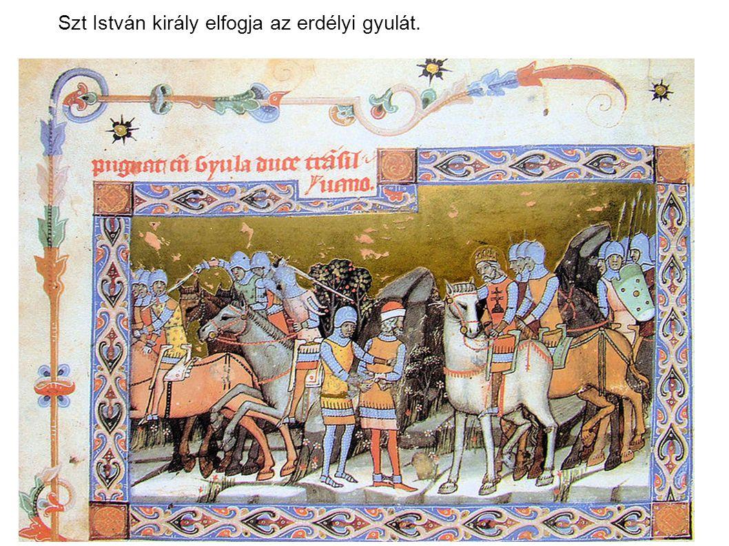 Szt István király elfogja az erdélyi gyulát.