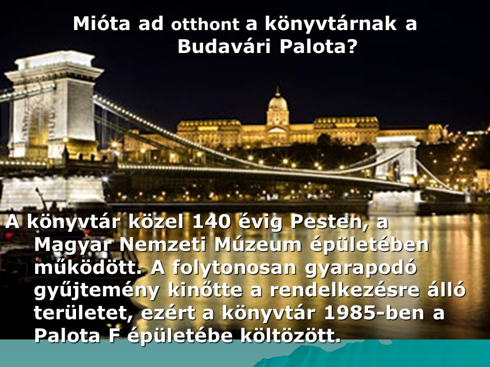 Mióta ad otthont a könyvtárnak a Budavári Palota