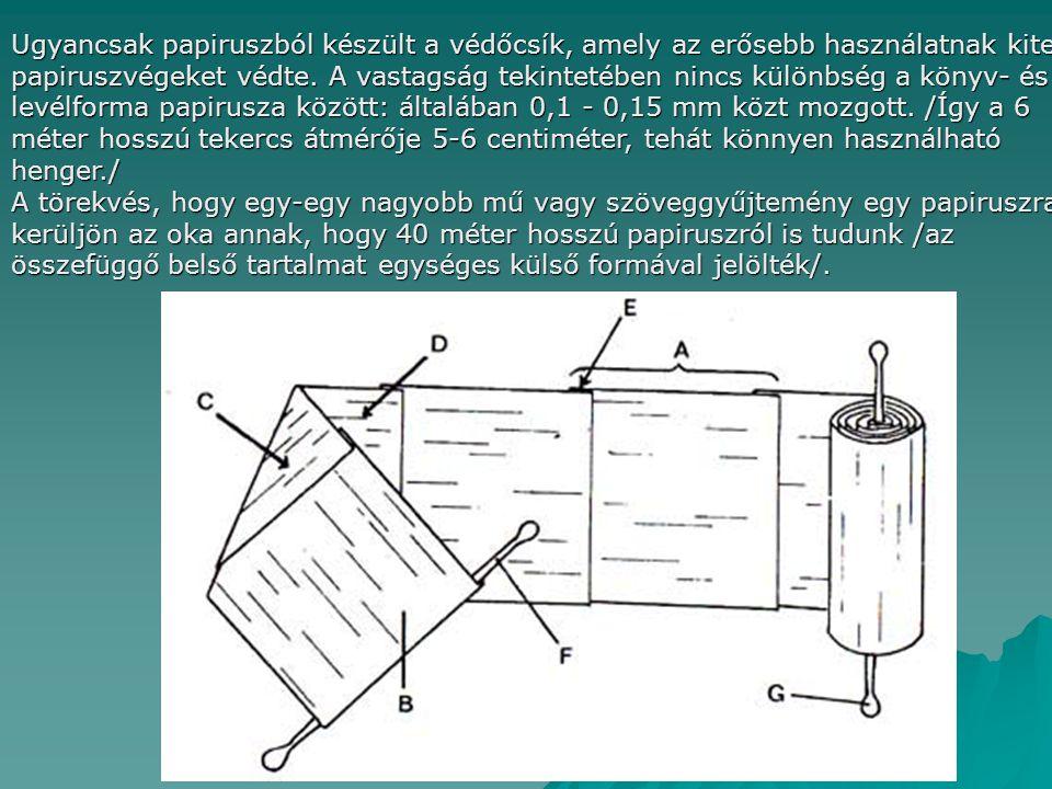 Ugyancsak papiruszból készült a védőcsík, amely az erősebb használatnak kitett papiruszvégeket védte.
