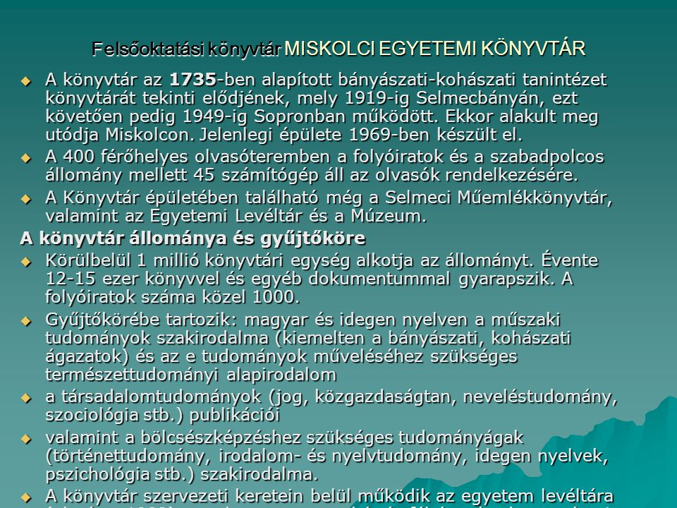 Felsőoktatási könyvtár MISKOLCI EGYETEMI KÖNYVTÁR