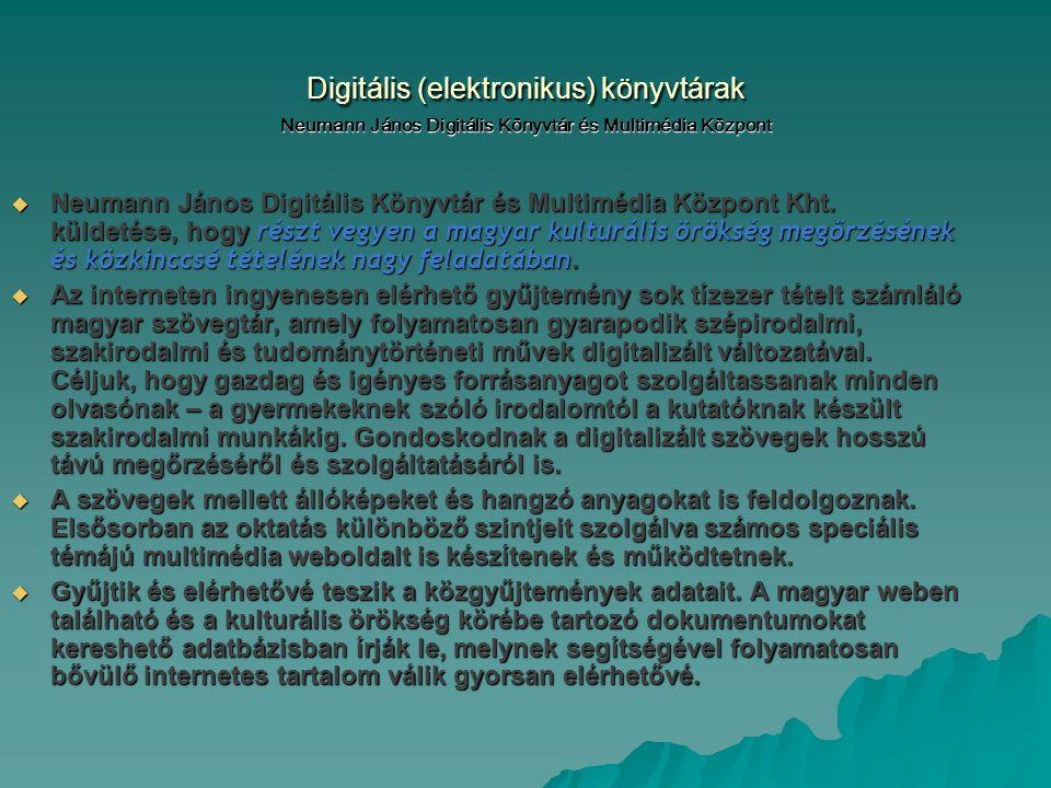 Digitális (elektronikus) könyvtárak Neumann János Digitális Könyvtár és Multimédia Központ