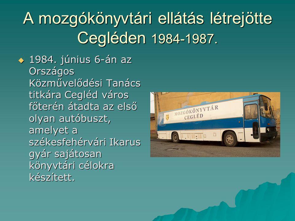 A mozgókönyvtári ellátás létrejötte Cegléden 1984-1987.