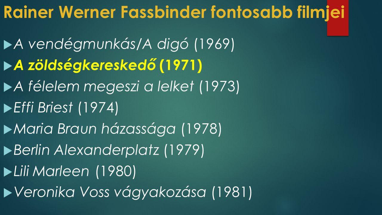 Rainer Werner Fassbinder fontosabb filmjei