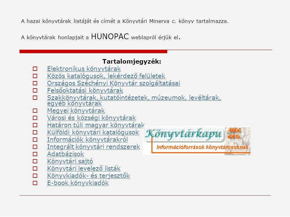 Elektronikus könyvtárak Közös katalógusok, lekérdező felületek