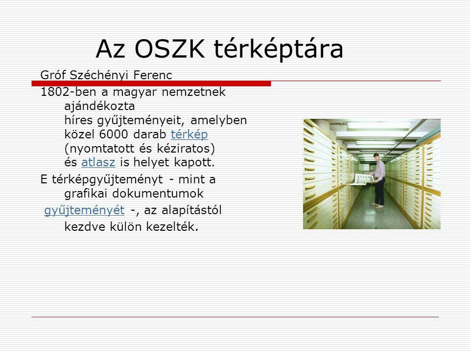 Az OSZK térképtára Gróf Széchényi Ferenc