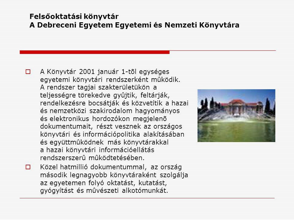Felsőoktatási könyvtár A Debreceni Egyetem Egyetemi és Nemzeti Könyvtára