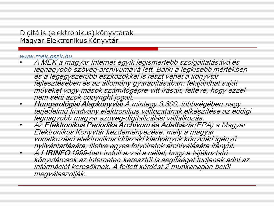 Digitális (elektronikus) könyvtárak Magyar Elektronikus Könyvtár