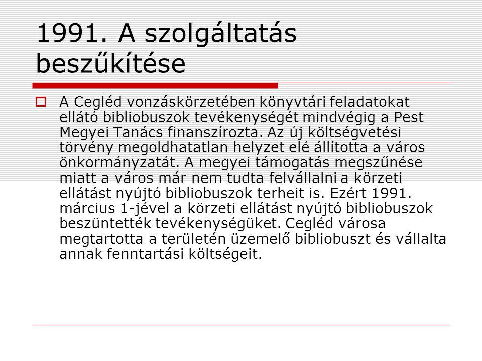 1991. A szolgáltatás beszűkítése
