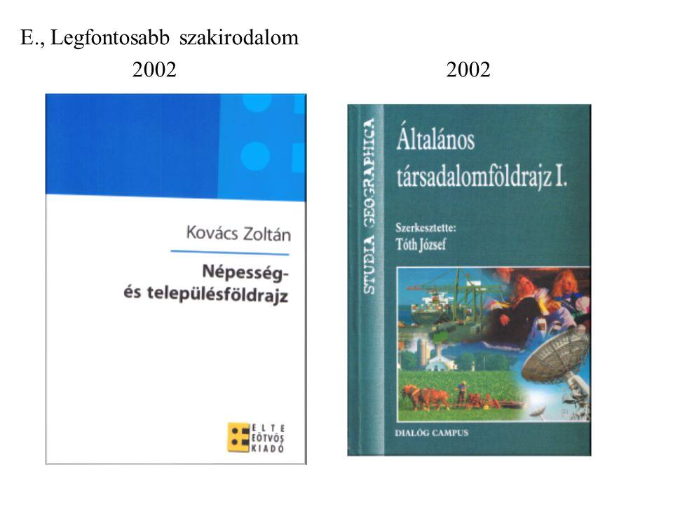 E., Legfontosabb szakirodalom 2002 2002