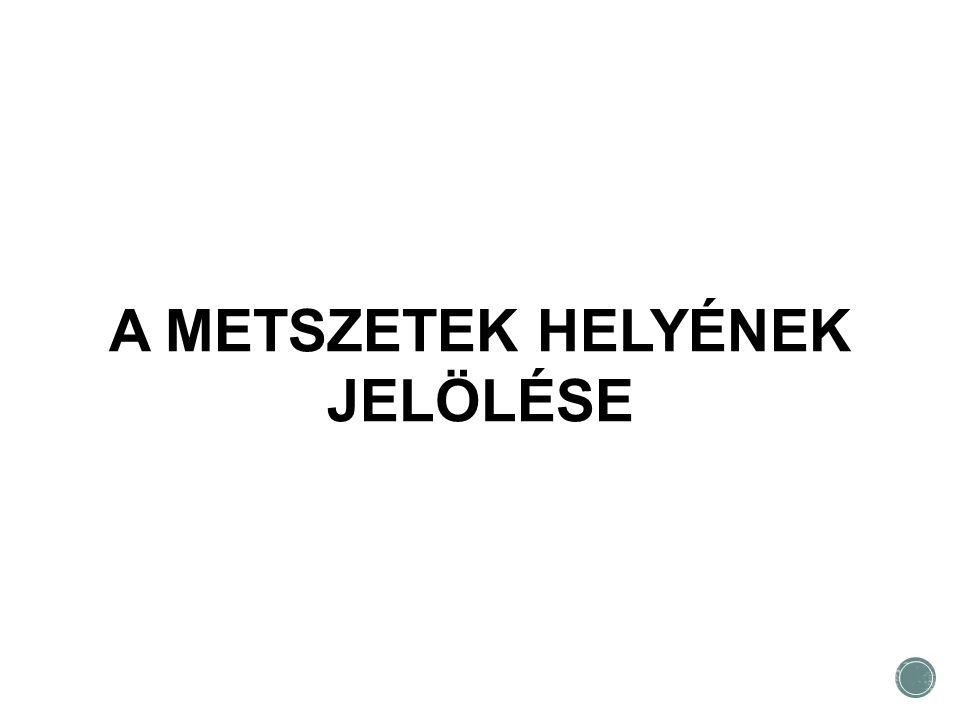 A METSZETEK HELYÉNEK JELÖLÉSE