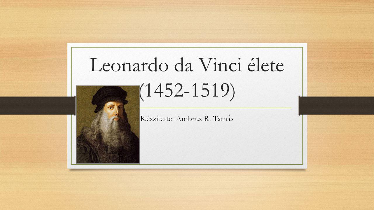 Leonardo da Vinci élete (1452-1519)