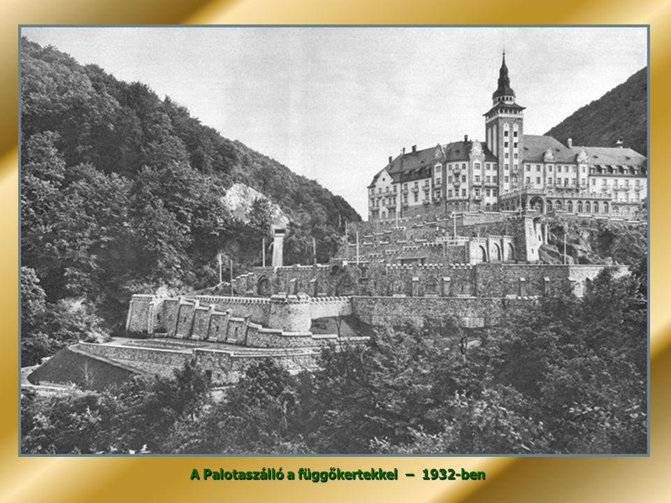 A Palotaszálló a függőkertekkel – 1932-ben