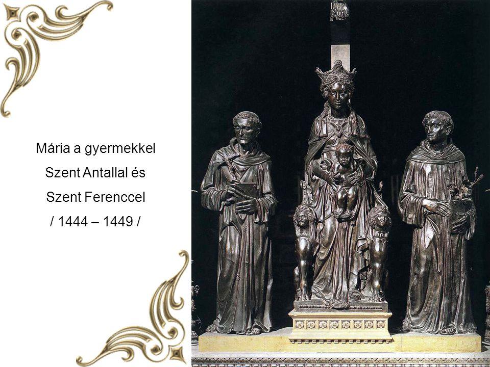 Mária a gyermekkel Szent Antallal és Szent Ferenccel / 1444 – 1449 /