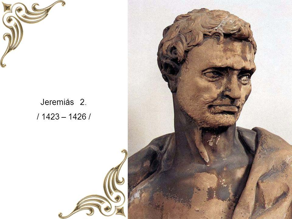 Jeremiás 2. / 1423 – 1426 /