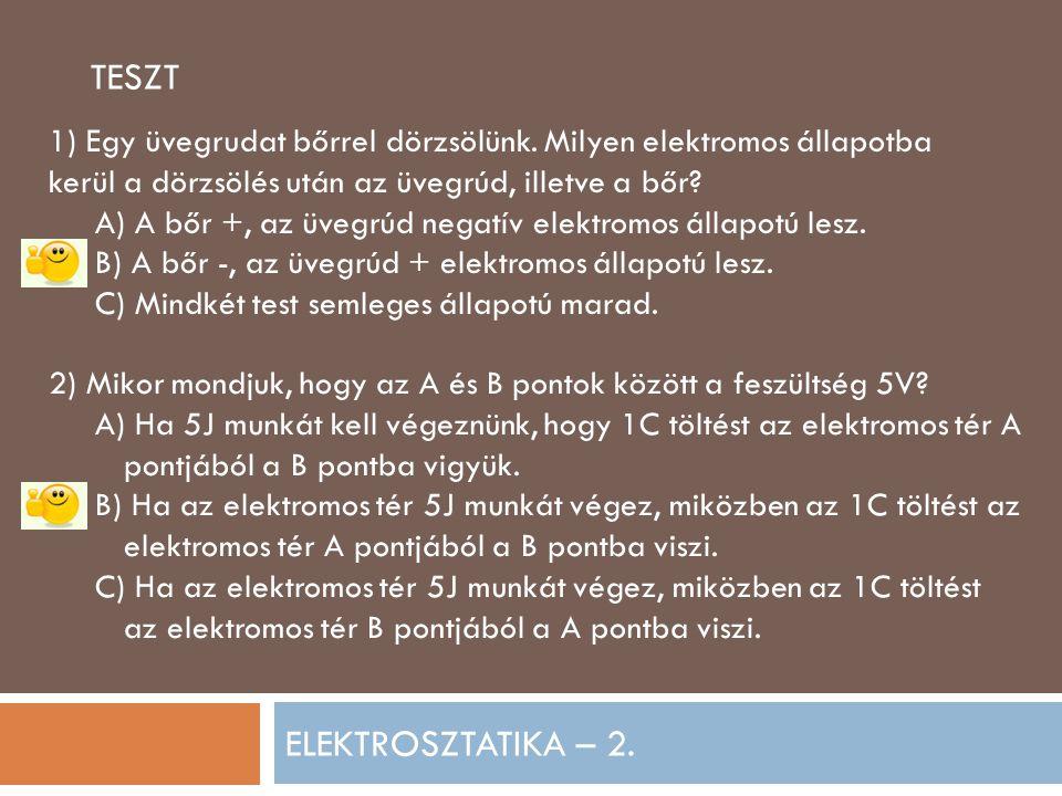 TESZT ELEKTROSZTATIKA – 2.