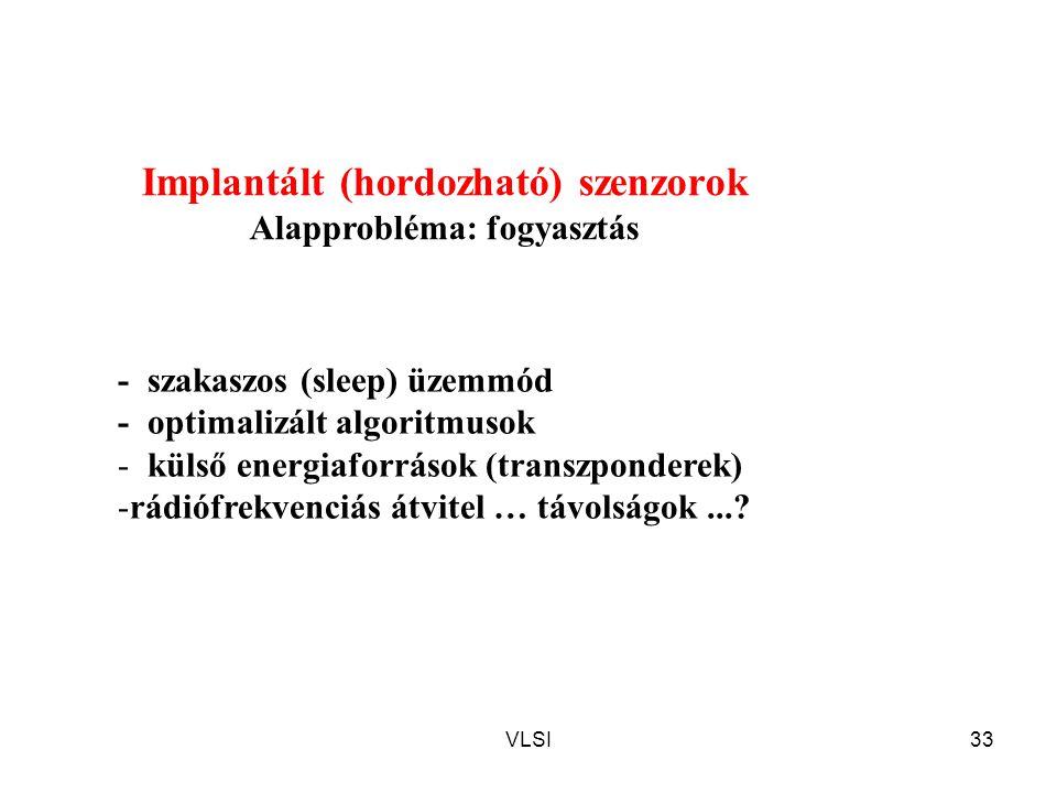 Implantált (hordozható) szenzorok Alapprobléma: fogyasztás