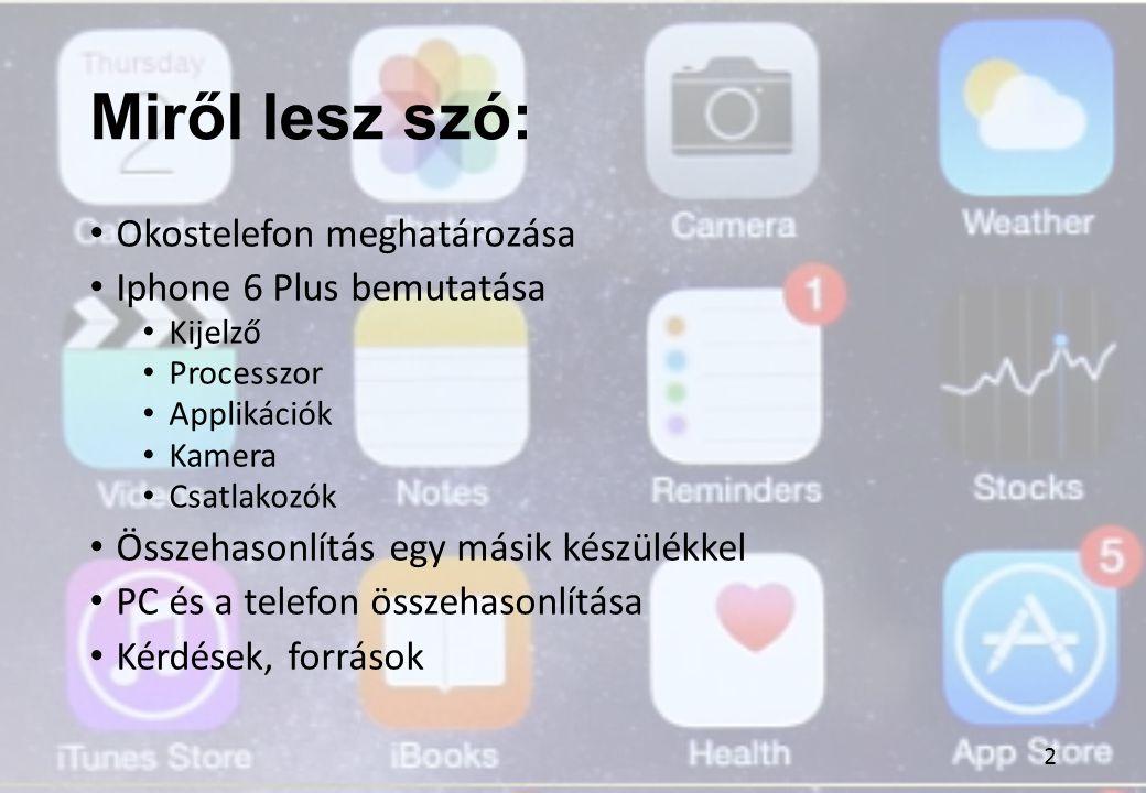 Miről lesz szó: Okostelefon meghatározása Iphone 6 Plus bemutatása
