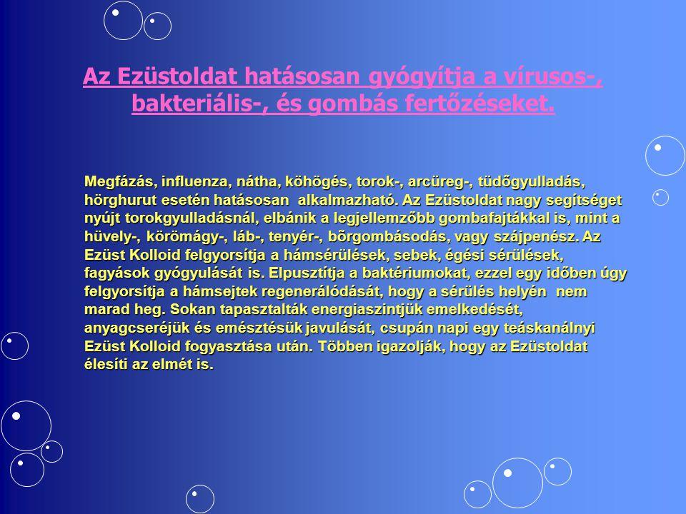 Az Ezüstoldat hatásosan gyógyítja a vírusos-, bakteriális-, és gombás fertőzéseket.