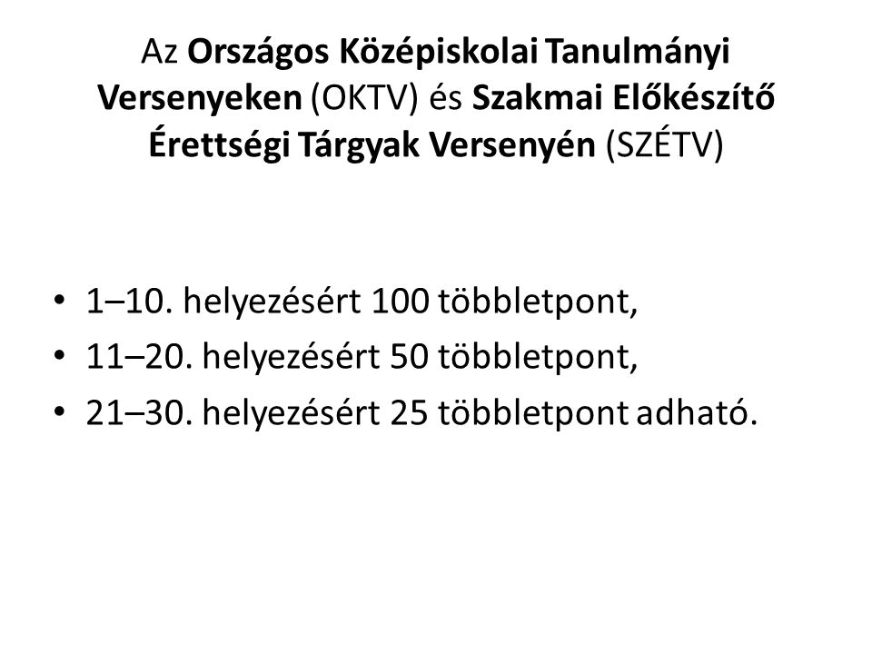 Az Országos Középiskolai Tanulmányi Versenyeken (OKTV) és Szakmai Előkészítő Érettségi Tárgyak Versenyén (SZÉTV)