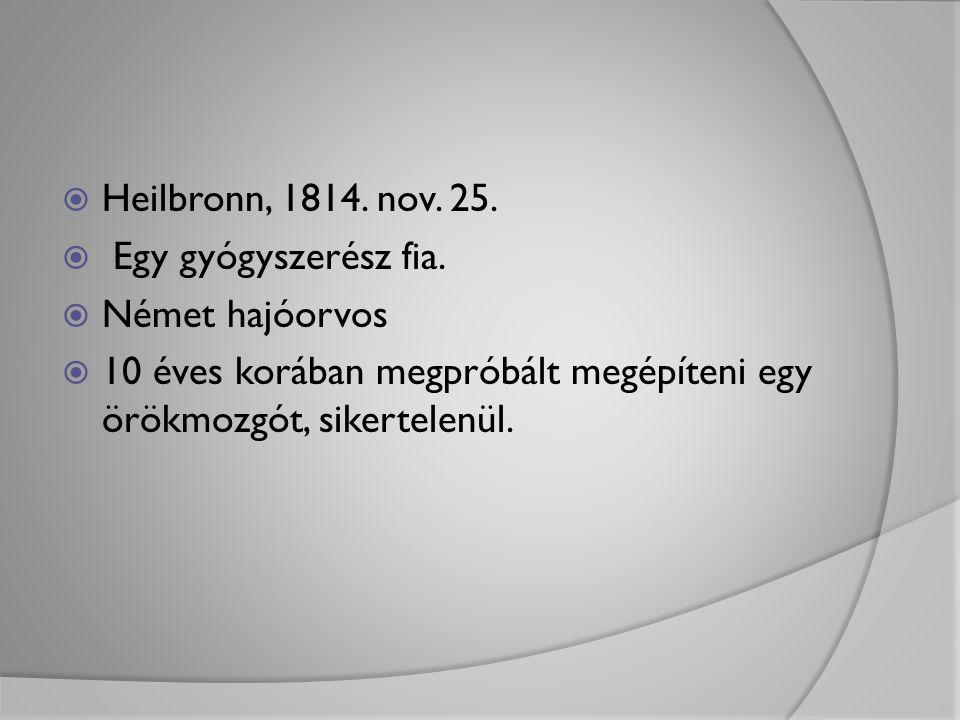 Heilbronn, 1814. nov. 25. Egy gyógyszerész fia.