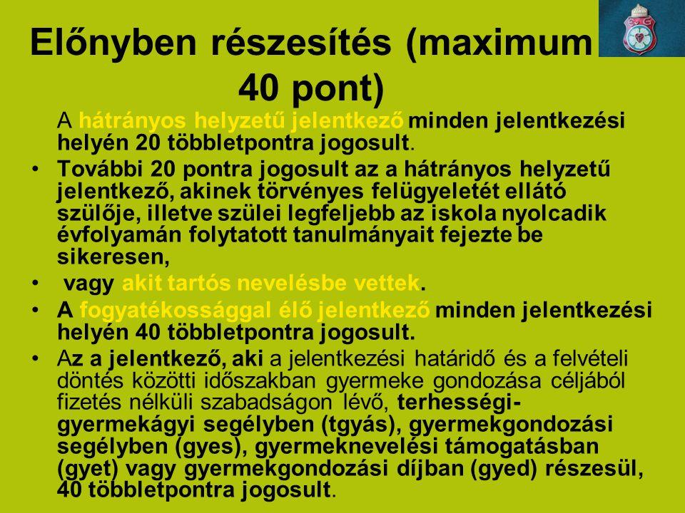 Előnyben részesítés (maximum 40 pont)