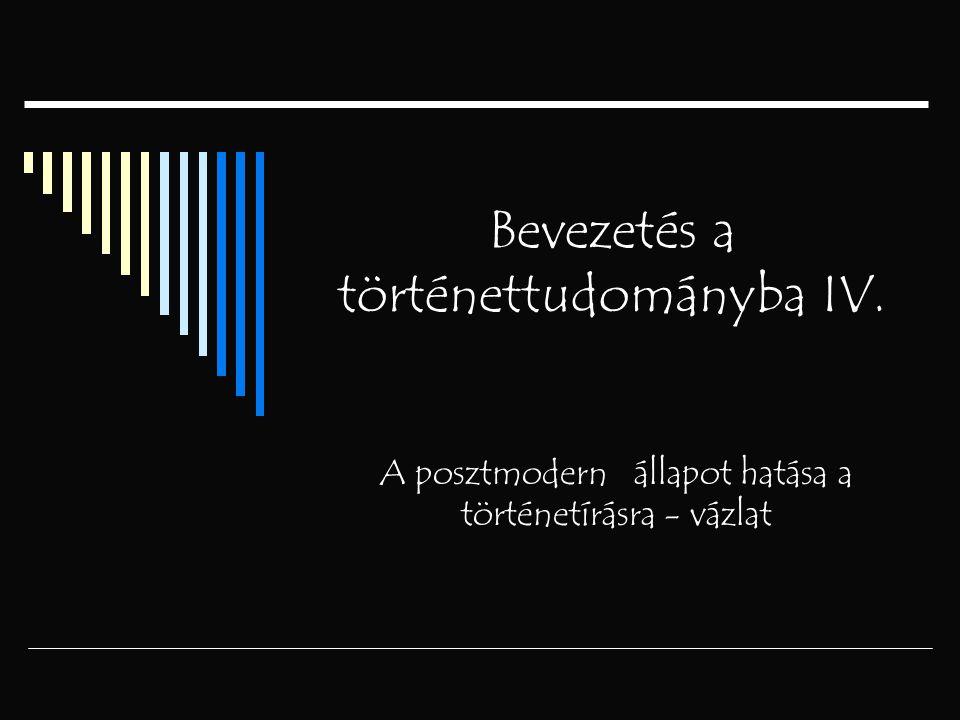 Bevezetés a történettudományba IV.