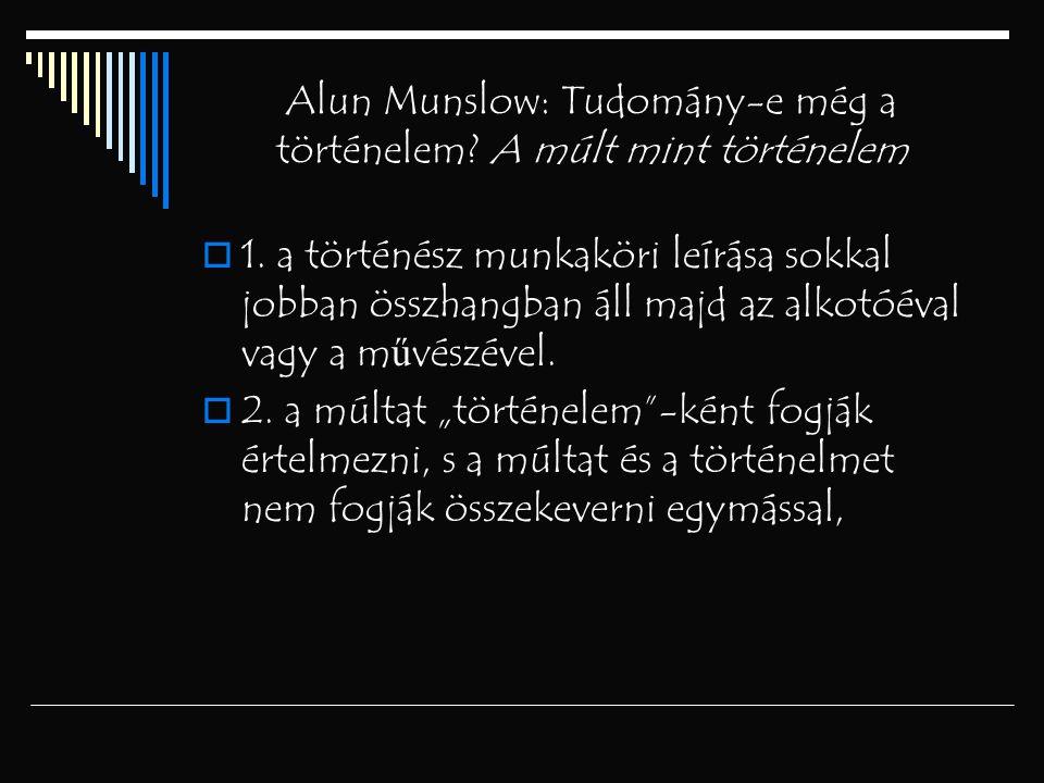 Alun Munslow: Tudomány-e még a történelem A múlt mint történelem