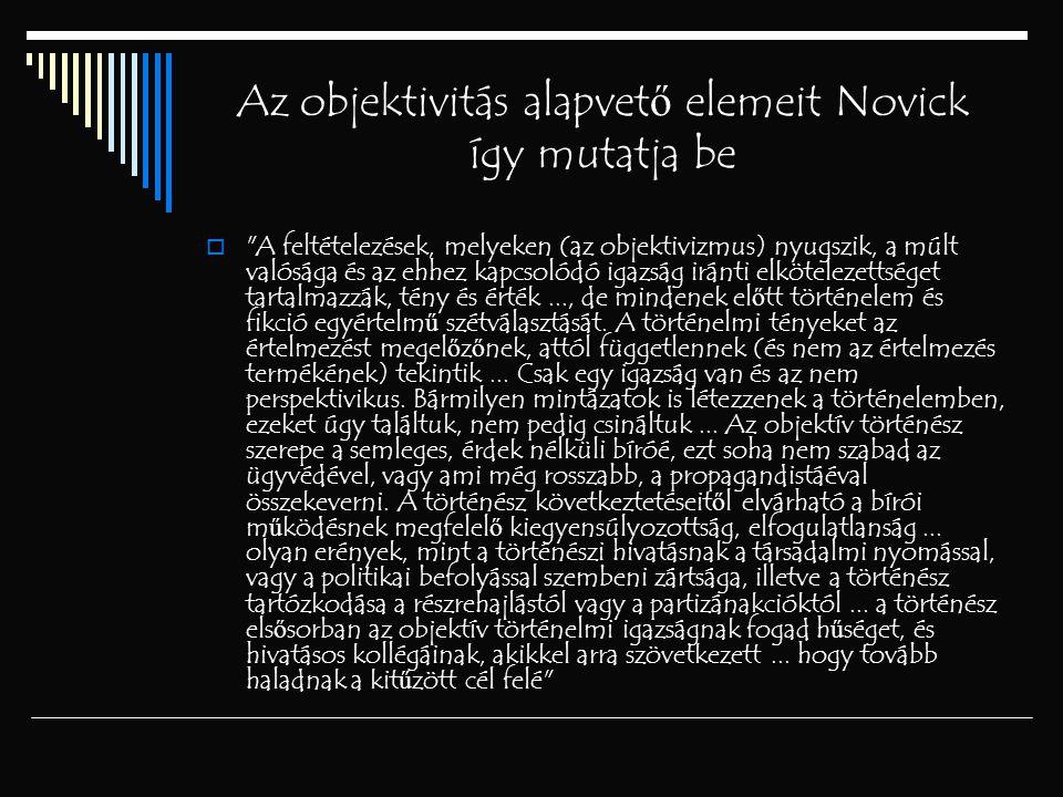 Az objektivitás alapvető elemeit Novick így mutatja be