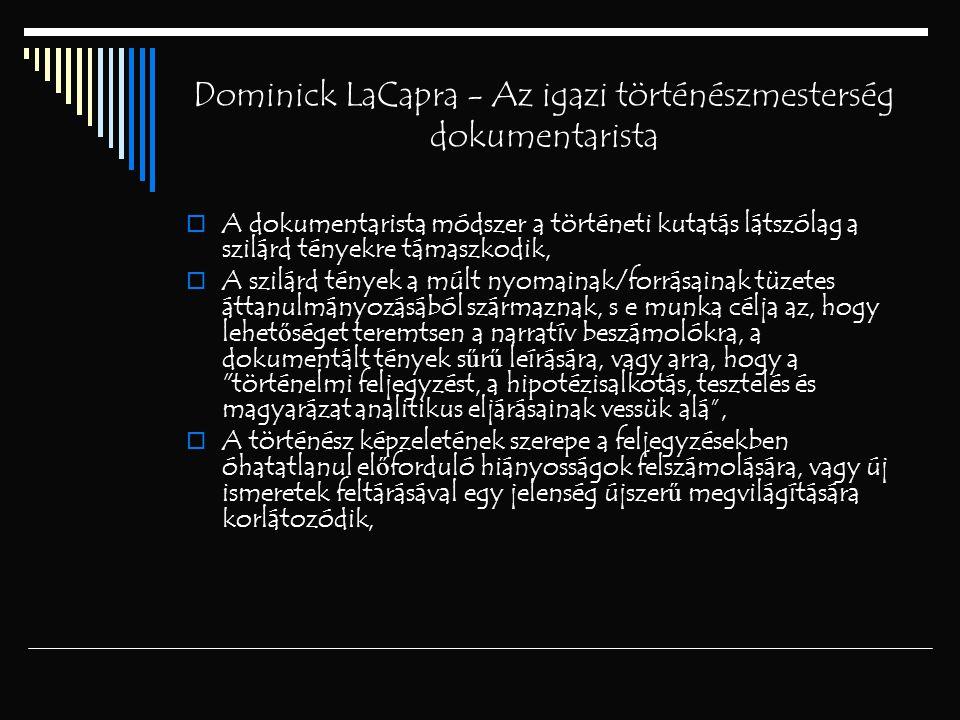 Dominick LaCapra - Az igazi történészmesterség dokumentarista