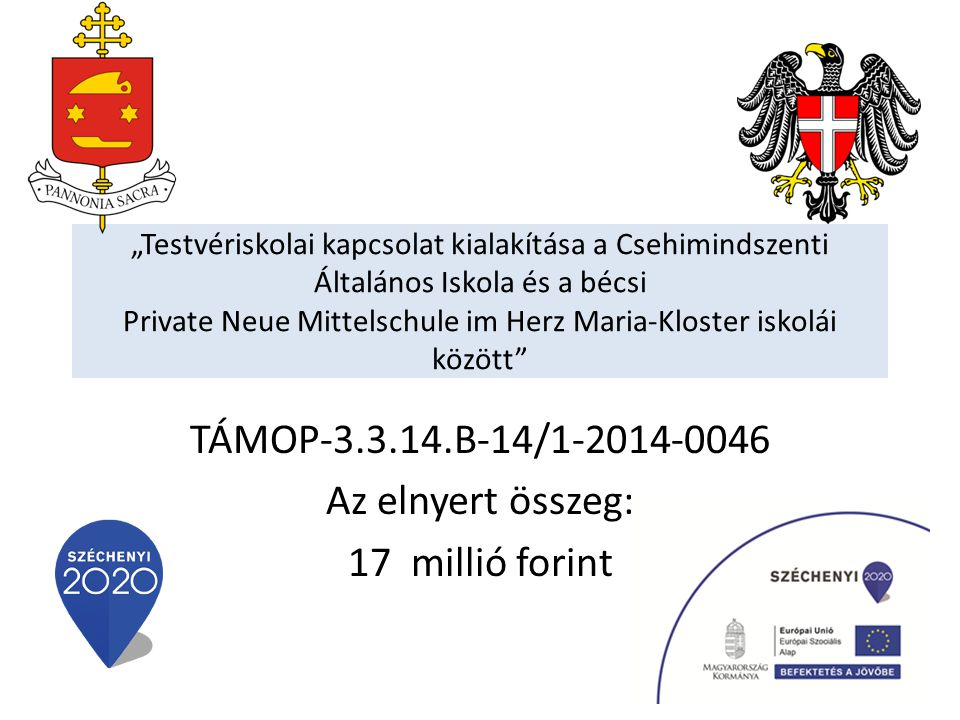 TÁMOP-3.3.14.B-14/1-2014-0046 Az elnyert összeg: 17 millió forint
