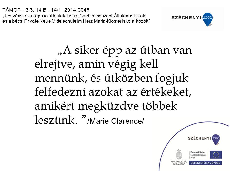 """TÁMOP - 3.3. 14 B - 14/1 -2014-0046 """"Testvériskolai kapcsolat kialakítása a Csehimindszenti Általános Iskola."""