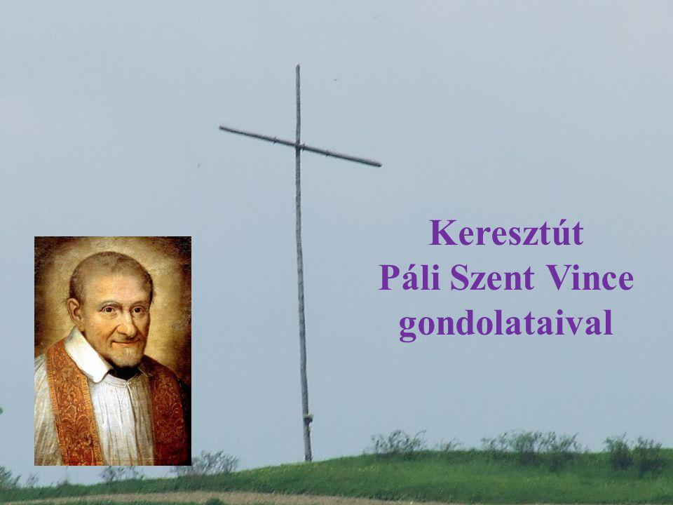 Keresztút Páli Szent Vince gondolataival