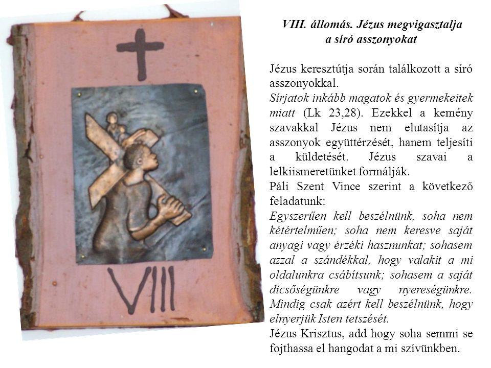VIII. állomás. Jézus megvigasztalja