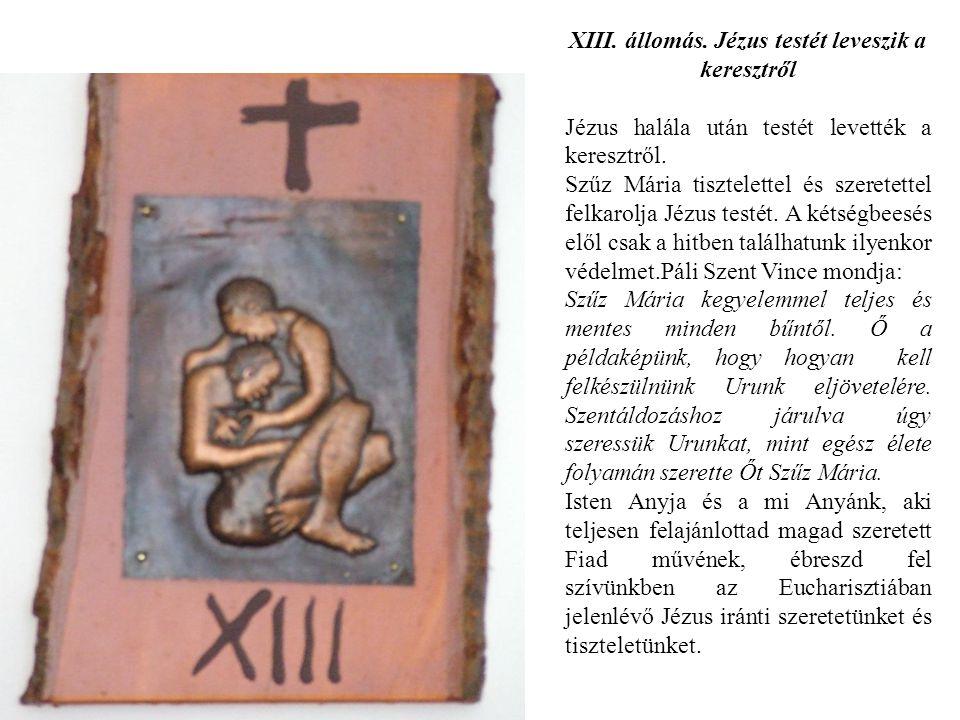 XIII. állomás. Jézus testét leveszik a keresztről