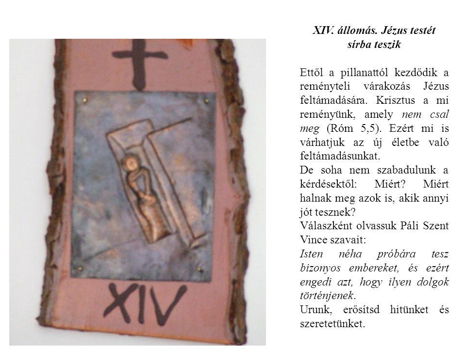 XIV. állomás. Jézus testét sírba teszik