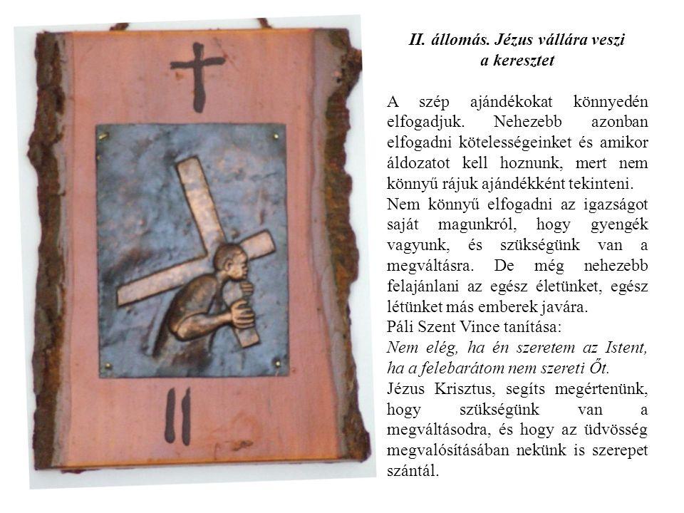 II. állomás. Jézus vállára veszi
