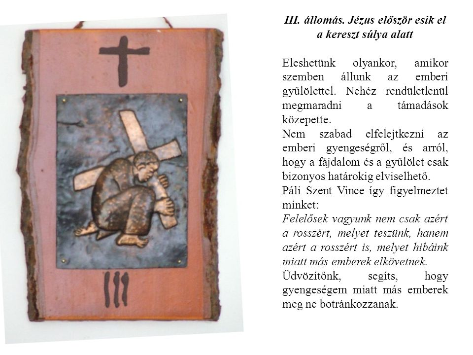 III. állomás. Jézus először esik el a kereszt súlya alatt