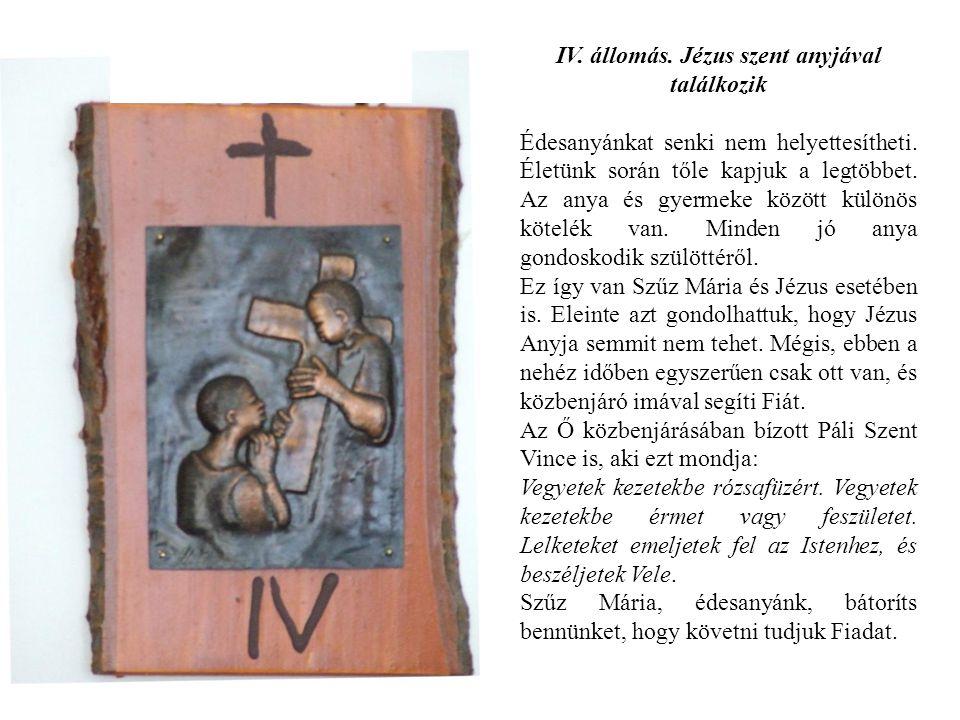 IV. állomás. Jézus szent anyjával találkozik