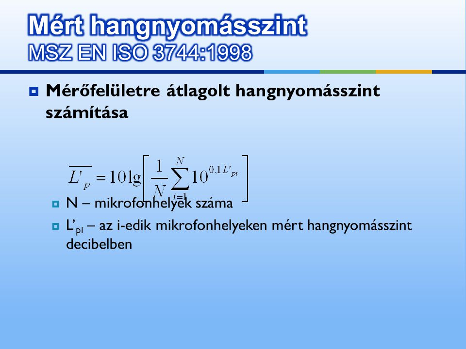 Mért hangnyomásszint MSZ EN ISO 3744:1998