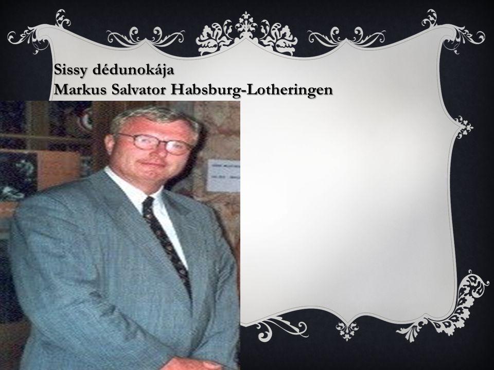 Sissy dédunokája Markus Salvator Habsburg-Lotheringen