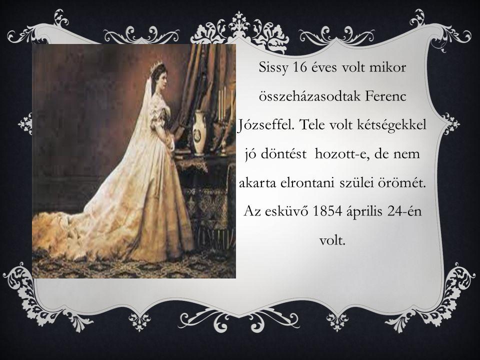 Sissy 16 éves volt mikor összeházasodtak Ferenc Józseffel