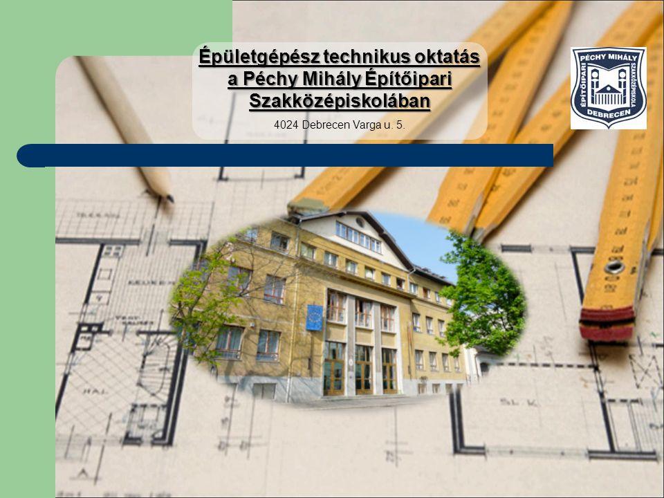 Épületgépész technikus oktatás a Péchy Mihály Építőipari Szakközépiskolában