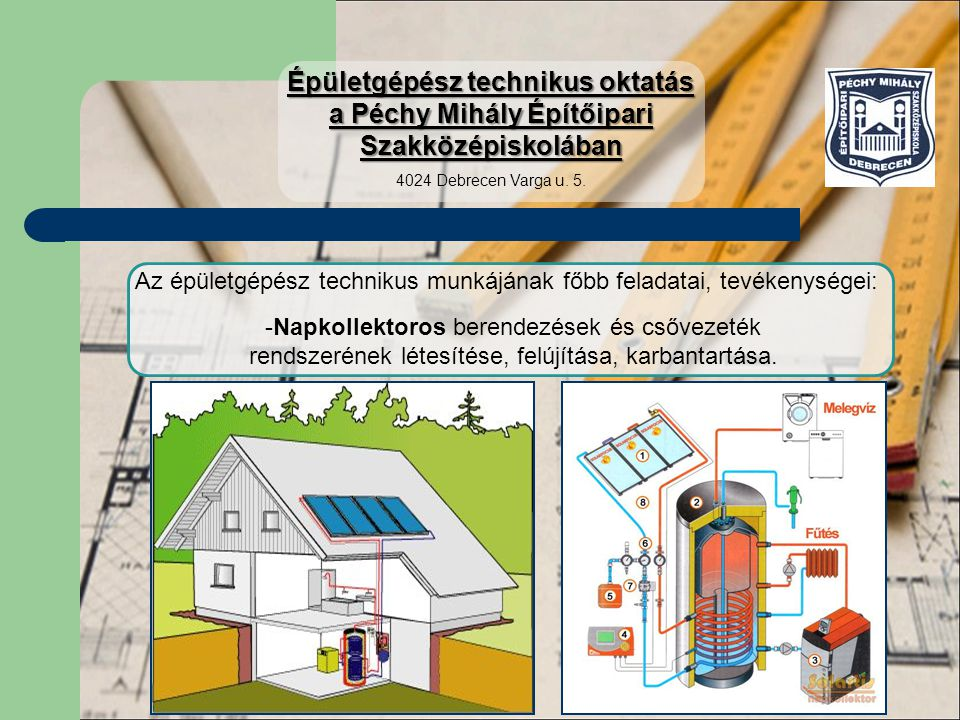Az épületgépész technikus munkájának főbb feladatai, tevékenységei: