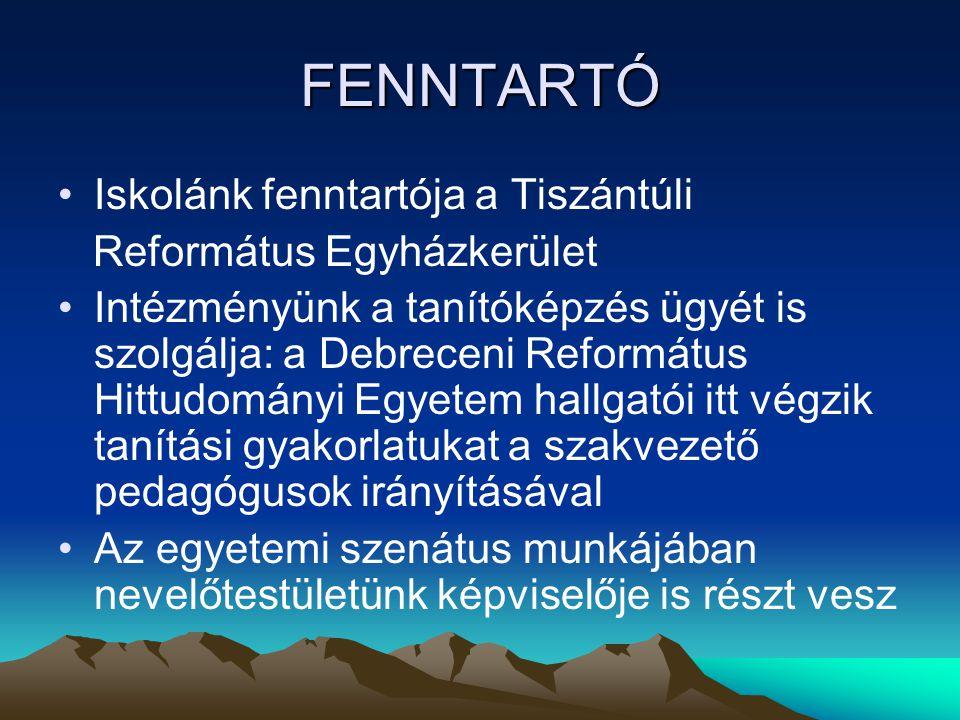 FENNTARTÓ Iskolánk fenntartója a Tiszántúli Református Egyházkerület