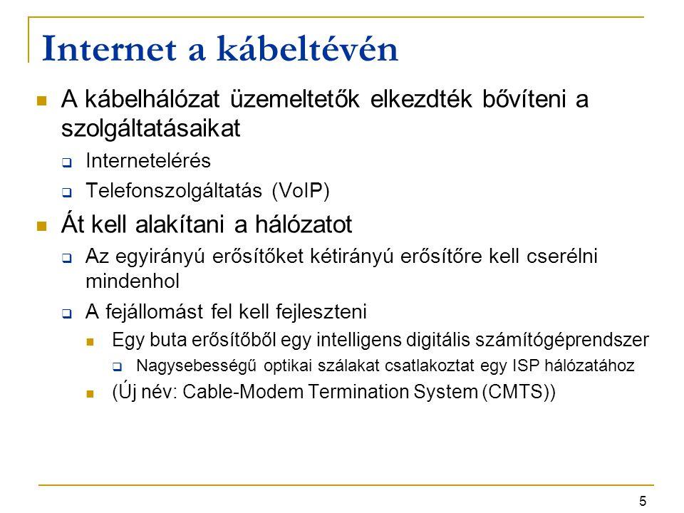 Internet a kábeltévén A kábelhálózat üzemeltetők elkezdték bővíteni a szolgáltatásaikat. Internetelérés.