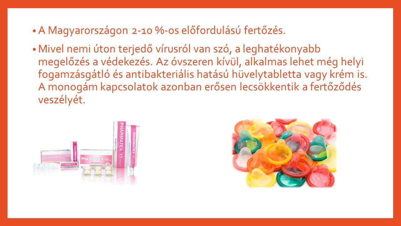 A Magyarországon 2-10 %-os előfordulású fertőzés.