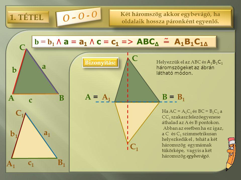 Két háromszög akkor egybevágó, ha oldalaik hossza páronként egyenlő.