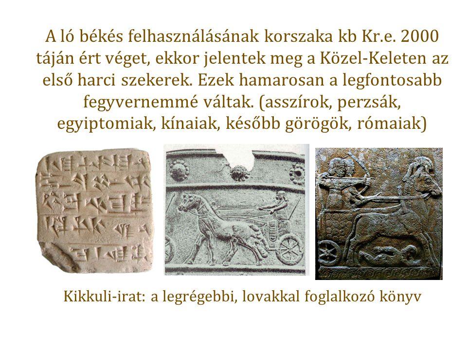 A ló békés felhasználásának korszaka kb Kr. e